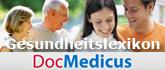 DocMedicus Gesundheitslexikon - Gesundheitsportal zu den Themen Gesundheit, Prävention, Impfen, Labordiagnostik, Medizingerätediagnostik,medikamentöse Therapie, Operationen und Gesundheitsleistungen